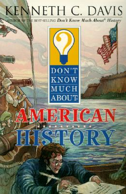 Don't Know Much About American History By Davis, Kenneth C./ Faulkner, Matt (ILT)